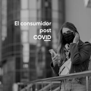 El consumidor post COVID