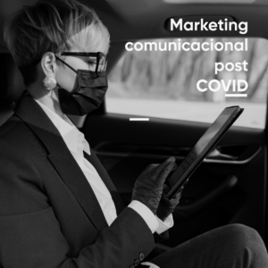 Marketing comunicacional post COVID